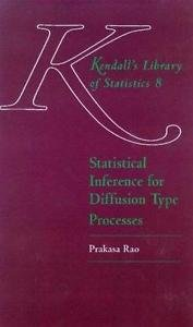 Statistical Inference for Diffusion Type Processes by B. L. S. Prakasa Rao...