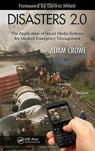 Disasters 2. 0 : The Application of Social Media Systems for Modern Emergency...