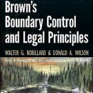 Brown's Boundary Control and Legal Principles by Donald A. Wilson and Walter...