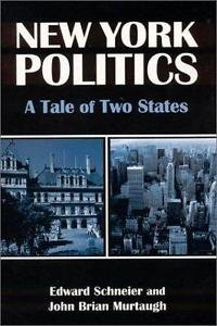 New York Politics : A Tale of Two States by John Brian Murtaugh and Edward V....