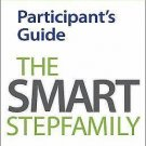 The Smart Stepfamily Participant's Guide : An 8-Session Guide to a Healthy...