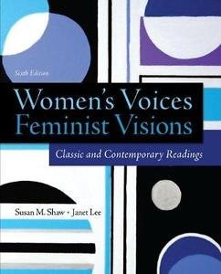 Women's Voices, Feminist Visions: Classic and Contemporary Readings by Susan...