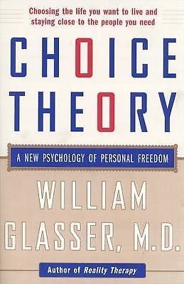 Choice Theory : A New Psychology of Personal Freedom by William Glasser and...