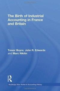Routledge New Works in Accounting History: The Birth of Industrial Accounting...