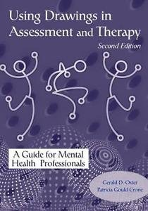 Using Drawings in Assessment and Therapy : A Guide for Mental Health...