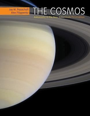The Cosmos : Astronomy in the New Millennium by Jay M. Pasachoff and Alex...