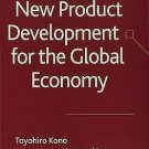 Strategic New Product Development for the Global Economy by Toyohiro Kono and...