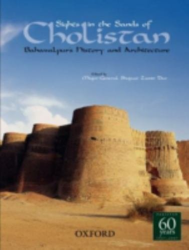 Sights in the Sands of Cholistan : Bahawalpur's History and Architecture by...