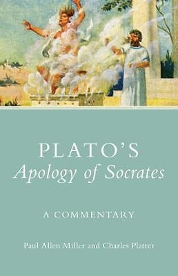 Plato's Apology of Socrates : A Commentary 36 by Plato, Charles Platter and...