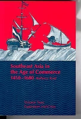 Southeast Asia in the Age of Commerce, 1450-1680 Vol. 2 : Expansion and...