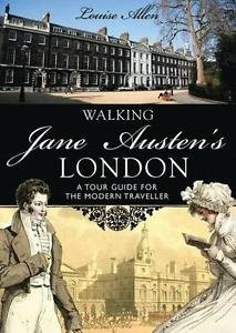 Shire General: Walking Jane Austen's London : A Tour Guide for the Modern...
