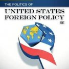 The Politics of United States Foreign Policy by James M. Scott and Jerel A....