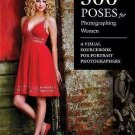 500 Poses for Photographing Women : A Visual Sourcebook for Portrait...