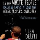 Multiplication Is for White People : Raising Expectations for Other People's...