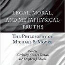 The Philosophy of Michael S. Moore (2016, Hardcover)