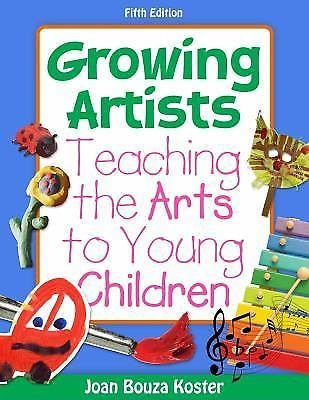 What's New in Early Childhood: Growing Artists : Teaching the Arts to Young...