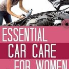 Essential Car Care for Women by Jamie Little and Danielle McCormick (2013,...