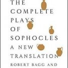 The Complete Plays of Sophocles : A New Translation by Sophocles (2011,...