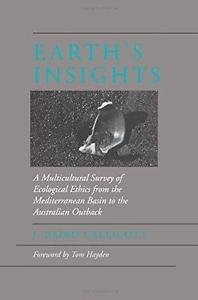 Earth's Insights : A Multicultural Survey of Ecological Ethics from the...