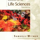 Statistics for the Life Sciences by Myra L. Samuels and Jeffrey A. Witmer...