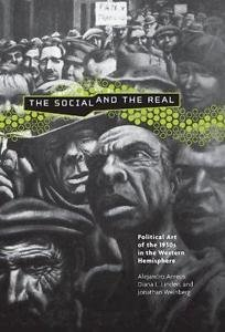 Refiguring Modernism: The Social and the Real : Political Art of the 1930s in...