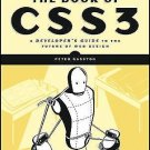 The Book of CSS3 : A Developer's Guide to the Future of Web Design by Peter...