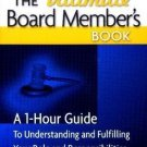 The Ultimate Board Member's Book : A 1-Hour Guide to Understanding Your Role...