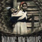 Weaving New Worlds : Southeastern Cherokee Women and Their Basketry by Sarah...