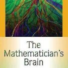 The Mathematician's Brain : A Personal Tour Through the Essentials of...
