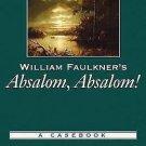 Casebooks in Criticism: William Faulkner's Absalom, Absalom! : A Casebook...