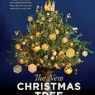 The New Christmas Tree : Handcrafted Designs and Projects for an Inspired...