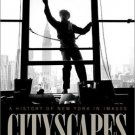 Columbia History of Urban Life: Cityscapes : A History of New York in Images...