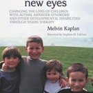 Seeing Through New Eyes : Changing the Lives of Children with Autism,...
