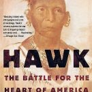 Black Hawk : The Battle for the Heart of America by Kerry A. Trask (2007,...