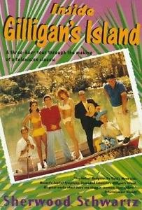 Inside Gilligan's Island : A Three-Hour Tour Through the Making of a...
