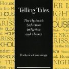 Telling Tales : The Hysteric's Seduction in Fiction and Theory by Katherine...