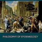 New Directions in the Philosophy of Science: Philosophy of Epidemiology by...