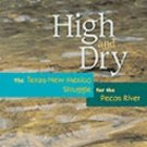 High and Dry : The Texas-New Mexico Struggle for the Pecos River by G. Emlen...