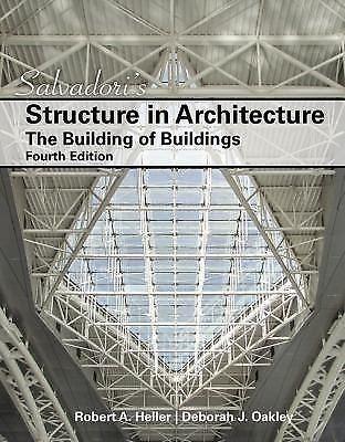 Salvadori's Structure in Architecture : The Building of Buildings by Robert...