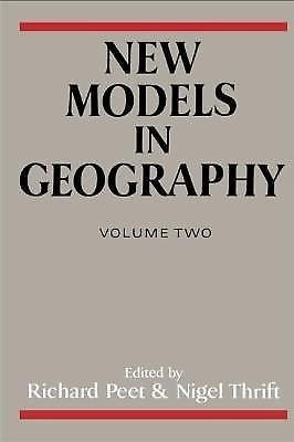 New Models in Geography : The Political-Economy Perspective 2 (1989, Hardcover)