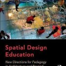 Spatial Design Education : New Directions for Pedagogy in Architecture and...