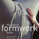 The Fabric Formwork Book : Methods for Building New Architectural and Structural