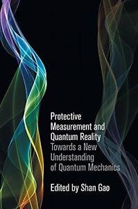 Protective Measurement and Quantum Reality : Towards a New Understanding of Quan