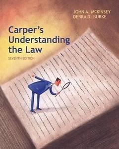 Carper's Understanding the Law by Debra Burke and John A. McKinsey (2014,...
