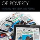 The Mediation of Poverty : The News, New Media, and Politics by Joanna Redden (2