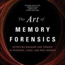 The Art of Memory Forensics : Detecting Malware and Threats in Windows, Linux, a