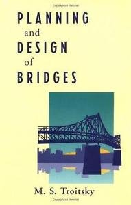 Planning and Design of Bridges by M. S. Troitsky (1994, Hardcover)