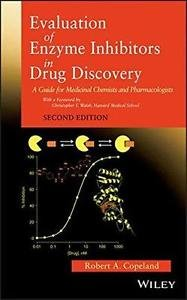 Evaluation of Enzyme Inhibitors in Drug Discovery : A Guide for Medicinal...