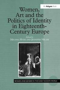 Women and Gender in the Early Modern World: Women, Art and the Politics of...