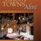 Ghost Towns Alive : Trips to New Mexico's Past by Linda G. Harris (2003,...